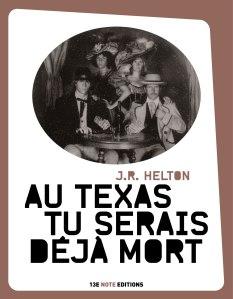 Helton - Au Texas, tu seras déjà mort
