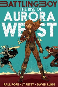 Battling Boy - THE RISE OF AURORA WEST