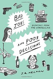 BAD JOBS AND POOR DECISIONS